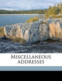 Miscellaneous Addresses by Elihu Root