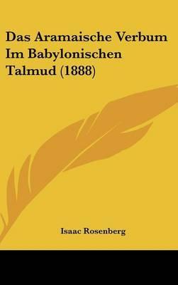 Das Aramaische Verbum Im Babylonischen Talmud (1888) by Isaac Rosenberg image
