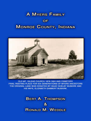 A Myers Family of Monroe County, Indiana by Bert A. Thompson
