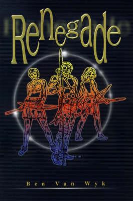 Renegade by Ben Van Wyk