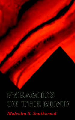 Pyramids of the Mind by Malcolm S. Southwood