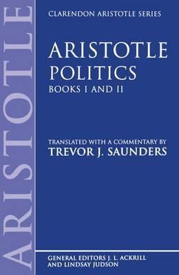 Politics: Books I and II by * Aristotle