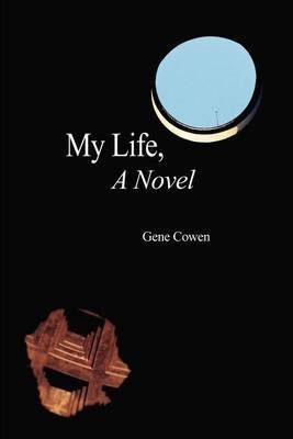 My Life, a Novel by Gene Cowen image