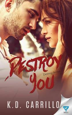 Destroy You by K D Carrillo image