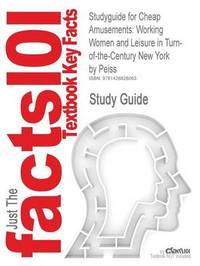 Studyguide for Cheap Amusements by Cram101 Textbook Reviews image