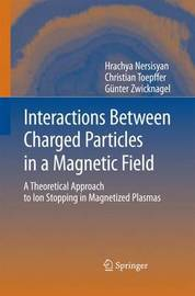 Interactions Between Charged Particles in a Magnetic Field by Hrachya Nersisyan