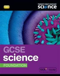 Twenty First Century Science: GCSE Science Foundation Student Book by Ann Fullick