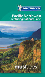Must Sees Pacific Northwest featuring National Parks by Michelin
