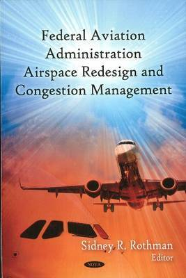 FAA Airspace Redesign & Congestion Management by Sidney R. Rothman image