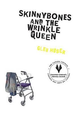 Skinnybones and the Wrinkle Queen by Glen Huser