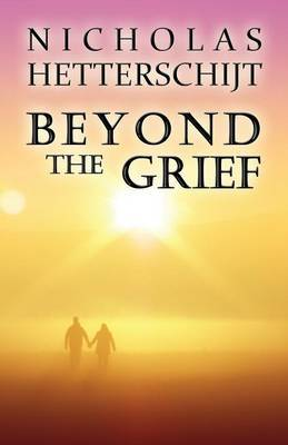 Beyond the Grief by Nicholas Hetterschijt image