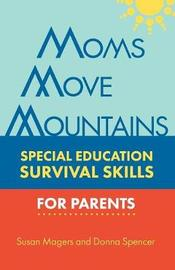 Moms Move Mountains by Susan Magers