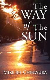 The Way of the Sun by Mike lke Chinwuba