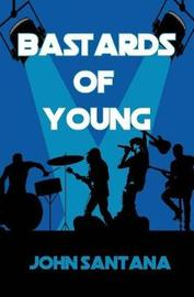 Bastards of Young by John Santana image