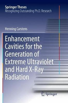 Enhancement Cavities for the Generation of Extreme Ultraviolet and Hard X-Ray Radiation by Henning Carstens