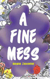 A Fine Mess by Norman Jorgensen