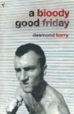 A Bloody Good Friday by Desmond Barry image