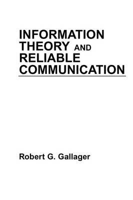 Information Theory and Reliable Communication by Robert G. Gallager image