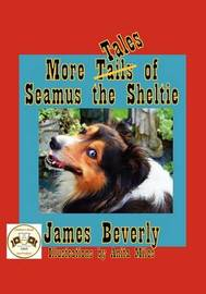 More Tales of Seamus the Sheltie by James Beverly image