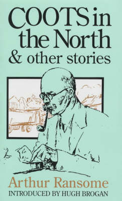 Coots in the North and Other Stories by Arthur Ransome