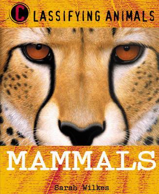 Mammals by Sarah Wilkes