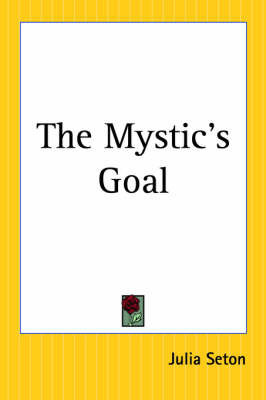 The Mystic's Goal by Julia Seton