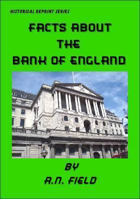 Facts About the Bank of England by A.N. Field