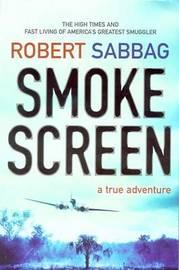 Smokescreen: A True Adventure by Robert Sabbag image