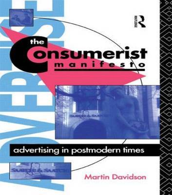 The Consumerist Manifesto by Martin P. Davidson