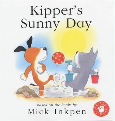 Kipper: Kipper's Sunny Day by Mick Inkpen image