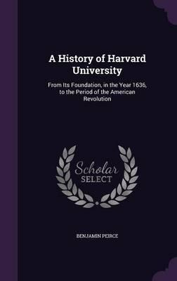 A History of Harvard University by Benjamin Peirce image