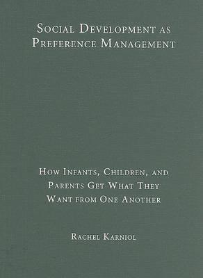 Social Development as Preference Management by Rachel Karniol