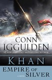 Khan: Empire of Silver by Conn Iggulden