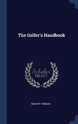 The Golfer's Handbook by Robert Forgan image