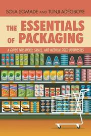 The Essentials of Packaging by Sola Somade