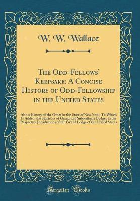 The Odd-Fellows' Keepsake by W W Wallace image
