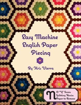 Easy Machine English Paper Piecing by Kris Vierra