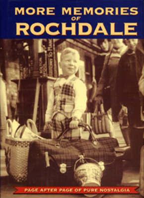 More Memories of Rochdale