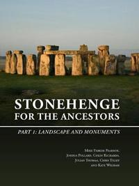 Stonehenge for the Ancestors by Mike Parker Pearson