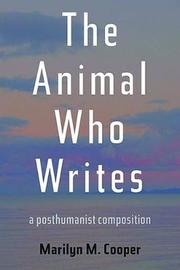 The Animal Who Writes by Marilyn M Cooper