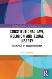 Constitutional Law, Religion and Equal Liberty by Azin Tadjdini