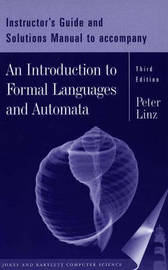 An Introduction to Formal Languages and Automata: Instructor's Manual by Peter Linz