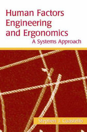 Human Factors Engineering and Ergonomics: A Systems Approach by Stephen J Guastello image