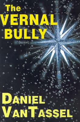 The Vernal Bully by Daniel Van Tassel image