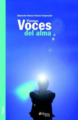 Poemas Voces Del Alma by Almirante Nelson, Octavio Emperador