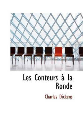 Les Conteurs a la Ronde by Charles Dickens