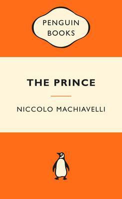 The Prince: Popular Penguins by Niccolo Machiavelli