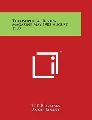 Theosophical Review Magazine May 1903-August 1903 by H.P. Blavatsky