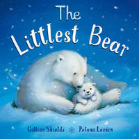 The Littlest Bear by Gillian Shields