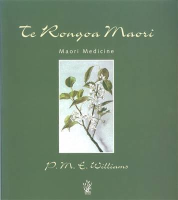 Te Rongoa Maori Medicine by P.M.E. Williams image